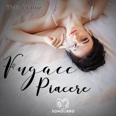Audiolibro Fugace Piacere de Thais Duthie