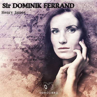 Audiolibro Sir Dominic Ferrand de Henry James