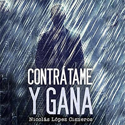 Audiolibro Contrátame y gana 1er capítulo de Nicolás López Cisneros