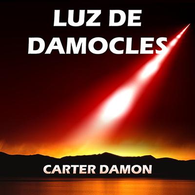 Audiolibro Luz de Damocles de Carter Damon
