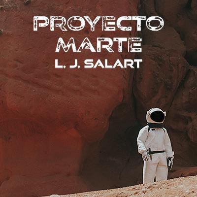 Audiolibro Proyecto Marte de L. J. Salart