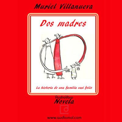 Audiolibro Dos madres de Muriel Villanueva