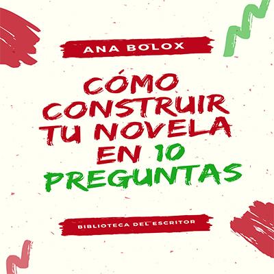 Audiolibro Cómo construir tu novela en 10 preguntas de Ana Bolox