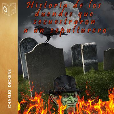 Audiolibro La historia de los duendes que secuestraron a un sepulturero de Charles Dickens