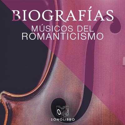 Audiolibro Biografías - Músicos del romanticismo de Heberto Gamero