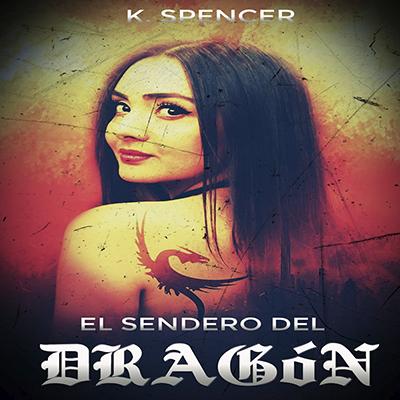 Audiolibro El sendero del dragón de K. Spencer