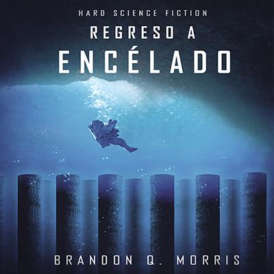 Audiolibro Regreso a Encélado de Brandon Morris
