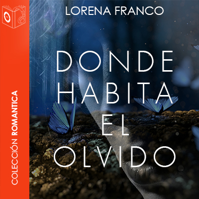 Audiolibro Donde habita el olvido de Lorena Franco