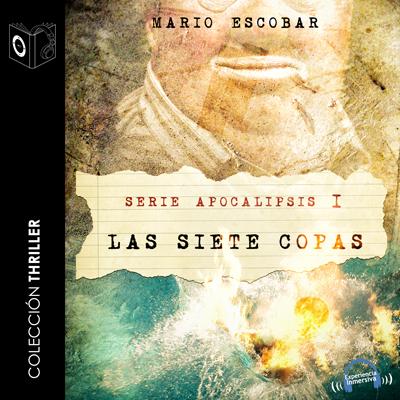 Audiolibro Apocalipsis - I - Las siete Copas de Mario Escobar