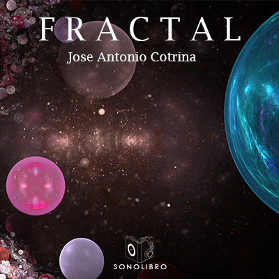 Audiolibro Fractal de Jose Antonio Cotrina