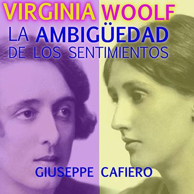 Audiolibro Virginia Woolf. La ambigüedad de los sentimientos de Giussepe Cafiero