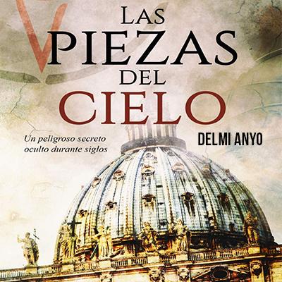 Audiolibro Las piezas del cielo de Delmi Anyo