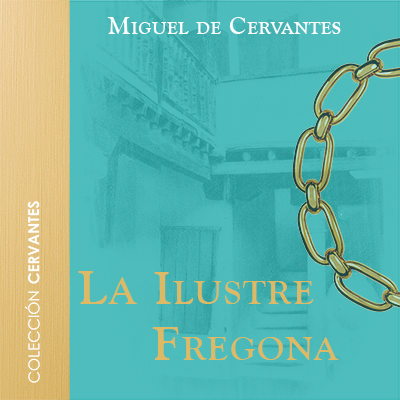 Audiolibro La ilustre fregona de Cervantes