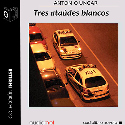 Audiolibro Tres Ataúdes Blancos de Antonio Ungar