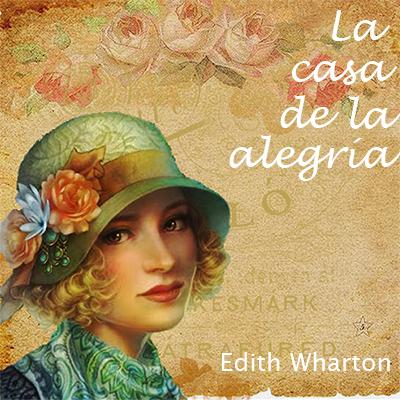 Audiolibro La casa de la alegría de Edith Wharton