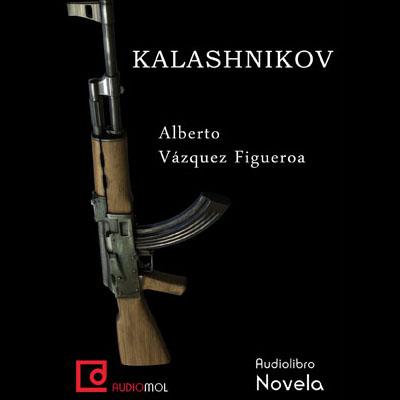 Audiolibro Kalashnikov de Alberto Vázquez Figueroa