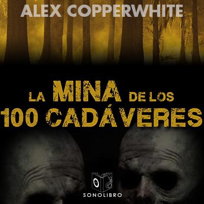 Audiolibro La mina de los cien cadáveres de Alexander Copperwhite