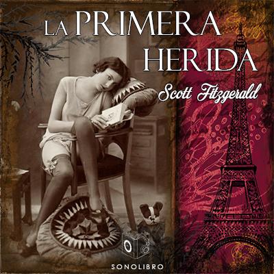 Audiolibro La primera herida de Francis Scott Fitzgerald
