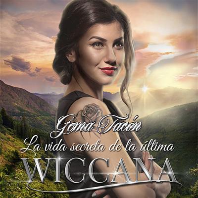 Audiolibro La vida secreta de la última Wiccana de Gema Tacòn