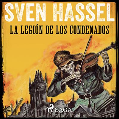 Audiolibro La legión de los condenados de Sven Hassel
