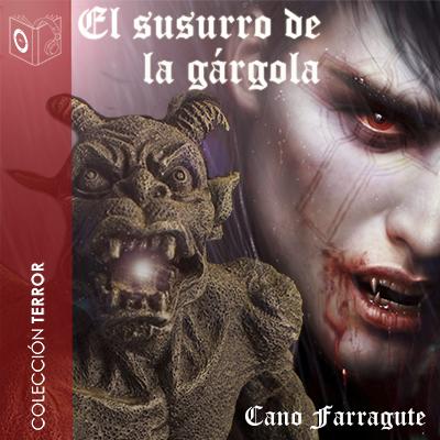 Audiolibro El susurro de la gárgola de Cano Farragute