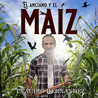 Audiolibro El anciano y el maíz de Claudio Hernández