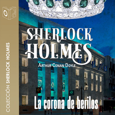 Audiolibro La corona de berilos de Arthur Conan Doyle