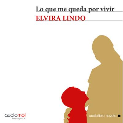 Audiolibro Lo que me queda por vivir de Elvira Lindo