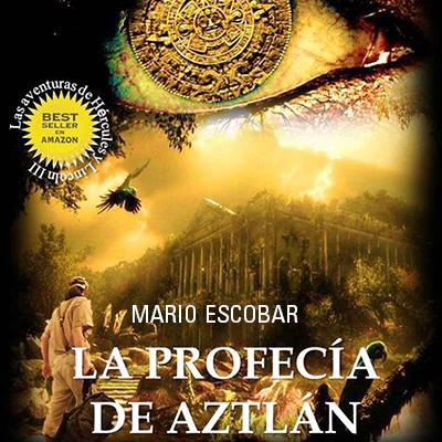 Audiolibro La profecía de Aztlán de Mario Escobar