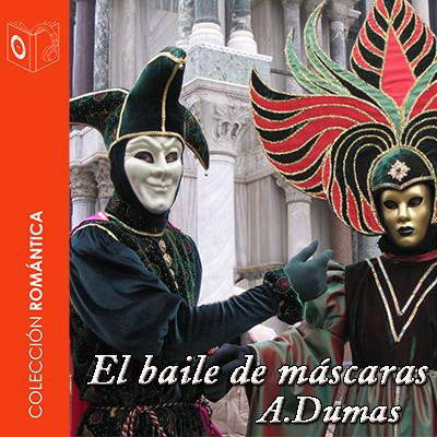 Audiolibro El baile de máscaras de Alejandro Dumas