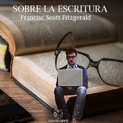 Audiolibro Sobre la escritura de Francis Scott Fitzgerald