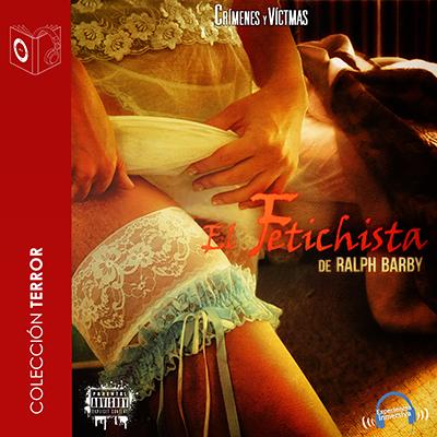 Audiolibro El fetichista de Ralph Barby
