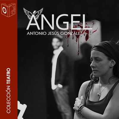 Audiolibro Ángel de Antonio Jesús González