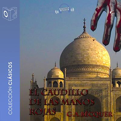 Audiolibro El caudillo de las manos rojas de Gustavo Adolfo Bécquer