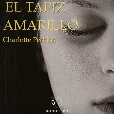 Audiolibro El tapiz amarillo de Charlotte Perkins