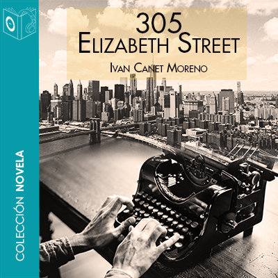 Audiolibro 305 Elizabeth Street de Ivan Canet Moreno