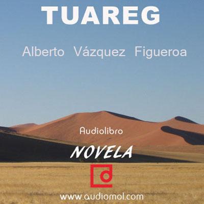 Audiolibro Tuareg de Alberto Vázquez Figueroa