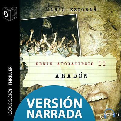 Audiolibro Apocalipsis - II - Abadón - NARRADO de Mario Escobar