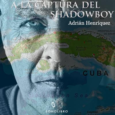 Audiolibro A la captura del Shadowboy de Adrián Henríquez