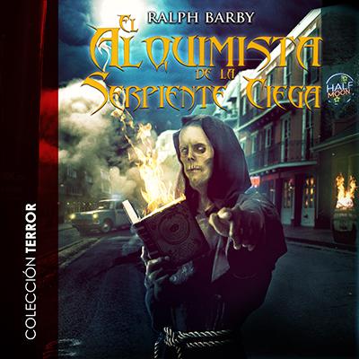 Audiolibro El alquimista de la serpiente ciega de Ralph Barby
