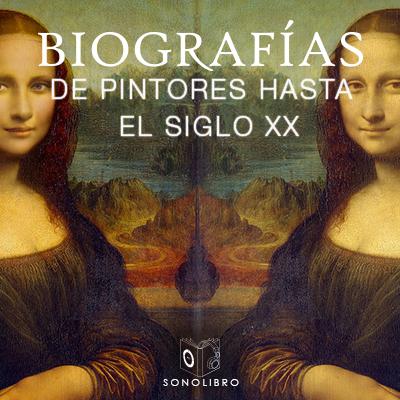 Audiolibro Biografías - pintores hasta el siglo XX de Heberto Gamero