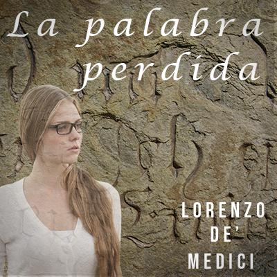 Audiolibro La palabra perdida de Lorenzo de Medici