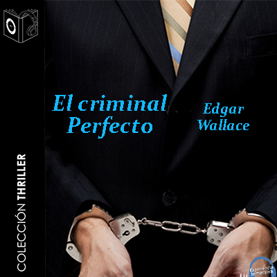 Audiolibro El criminal perfecto de Edgar Wallace