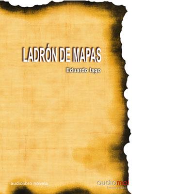 Audiolibro Ladrón de mapas de Eduardo Lago