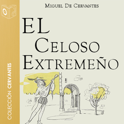 Audiolibro El celoso extremeño de Cervantes