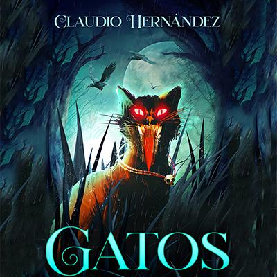 Audiolibro Gatos de Claudio Hernández