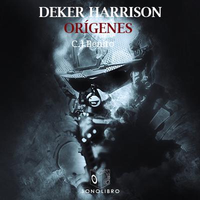 Audiolibro Deker Harrison - Orígenes de C.J.Benito