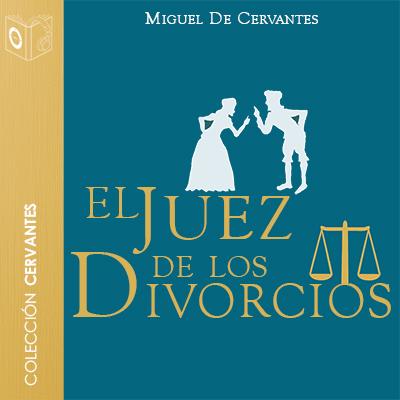 Audiolibro El juez de los divorcios de Cervantes