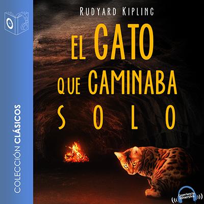 Audiolibro El gato que caminaba solo de Rudyard Kipling