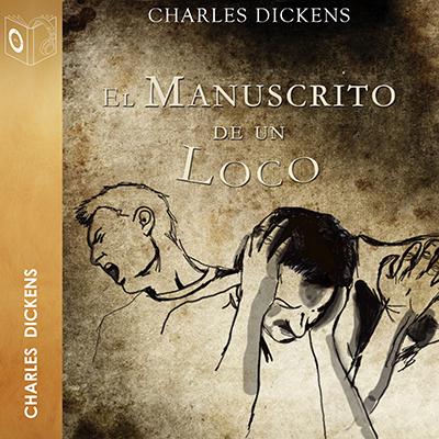 Audiolibro El manuscrito de un loco de Charles Dickens